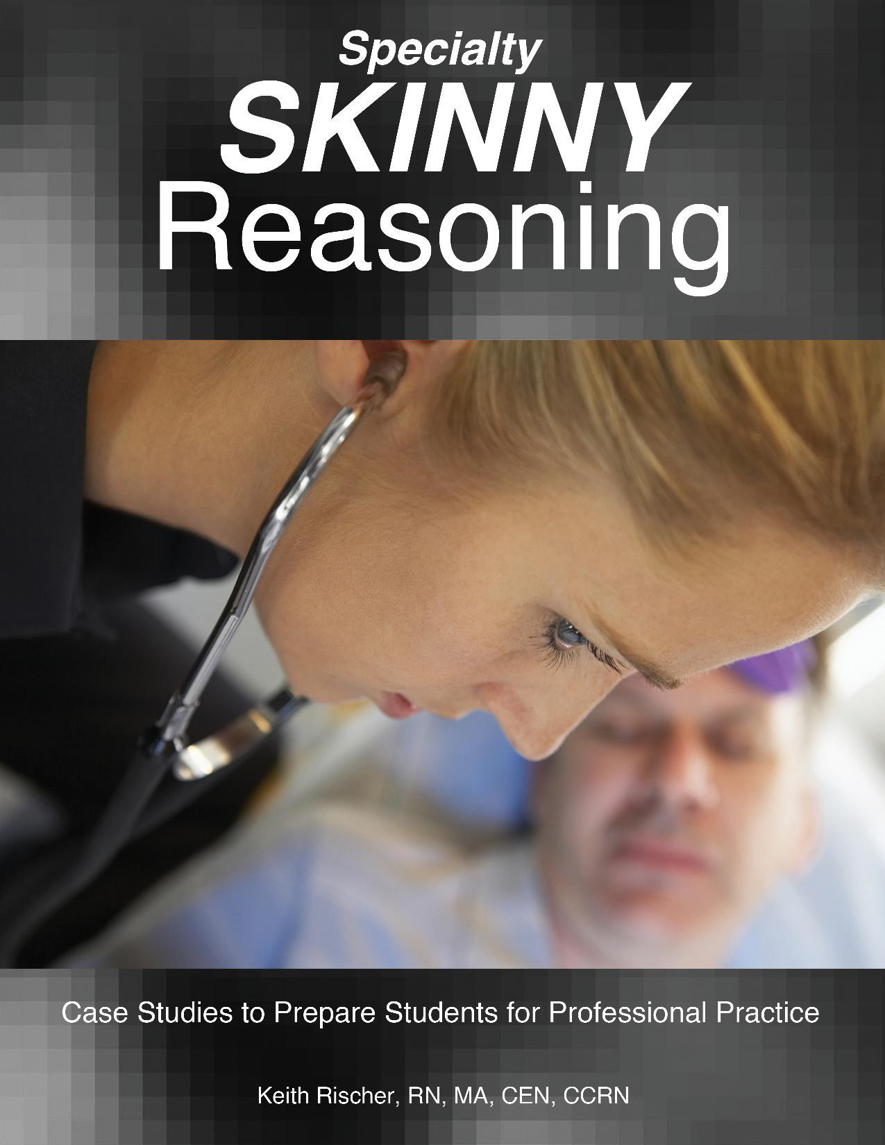 Workbook-SKINNY Specialty Reasoning-Peds-OB-Mental Health Case Studies