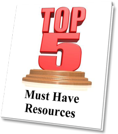 Top 5 Must Have Resources